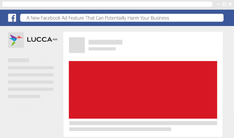 A New Facebook Ad Feature That Can Potentially Harm Your Business